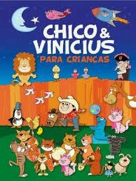 Chico e Vinícius para Crianças.